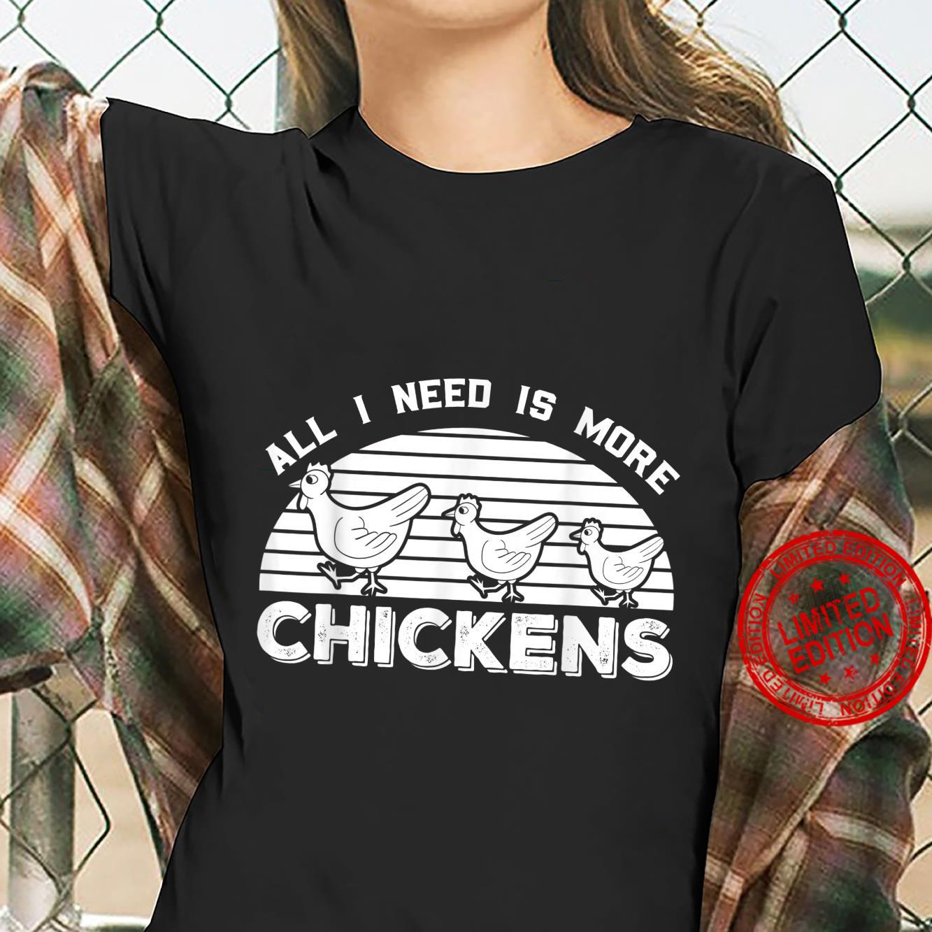 All I Need Is More Chicken Livestock Poultry Farmer Shirt ladies tee
