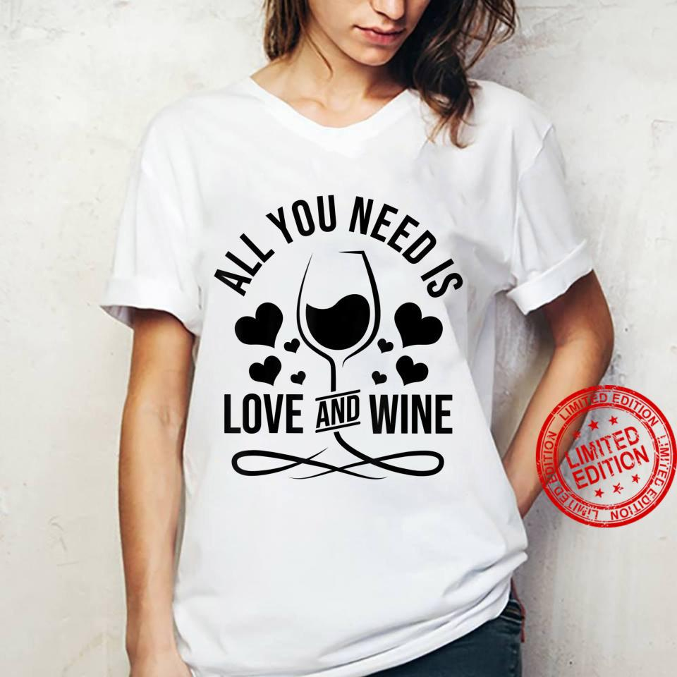 All You Need Is Love And Wine Shirt ladies tee