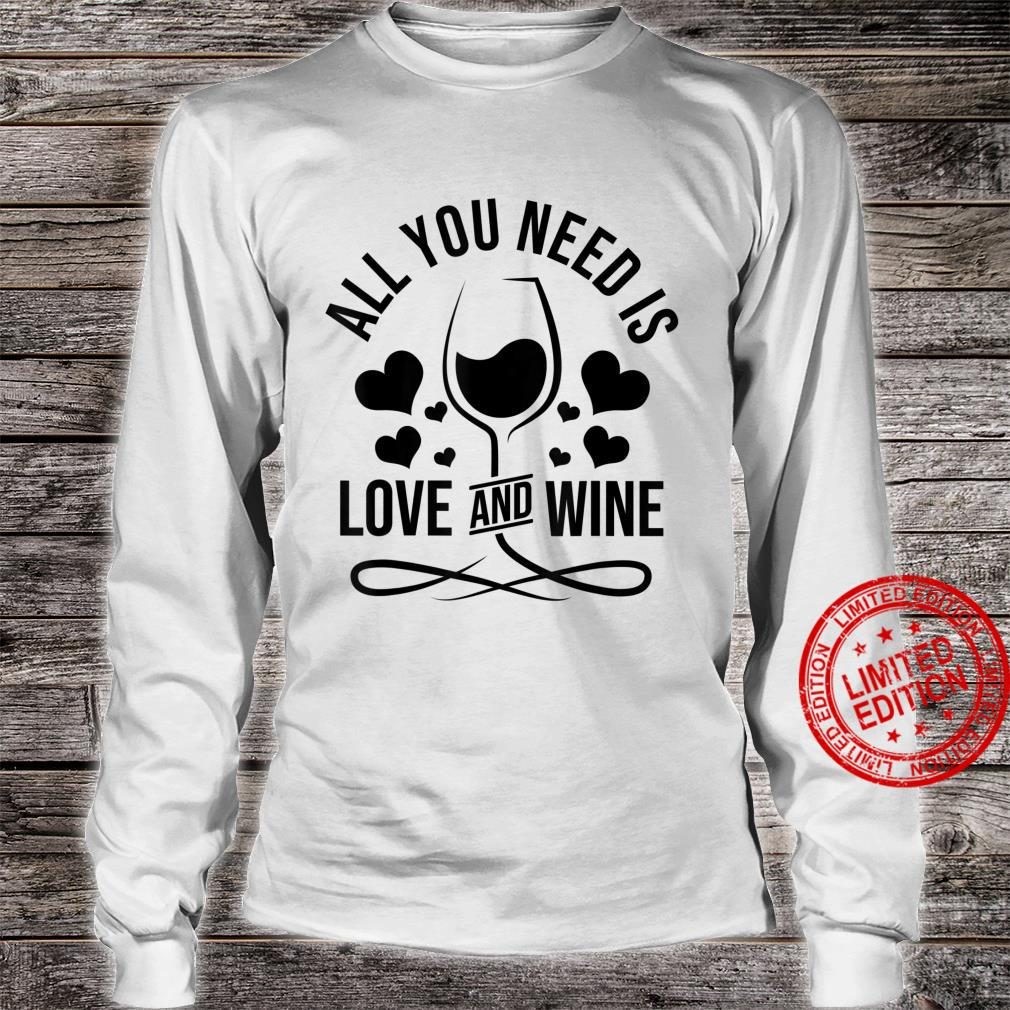 All You Need Is Love And Wine Shirt long sleeved