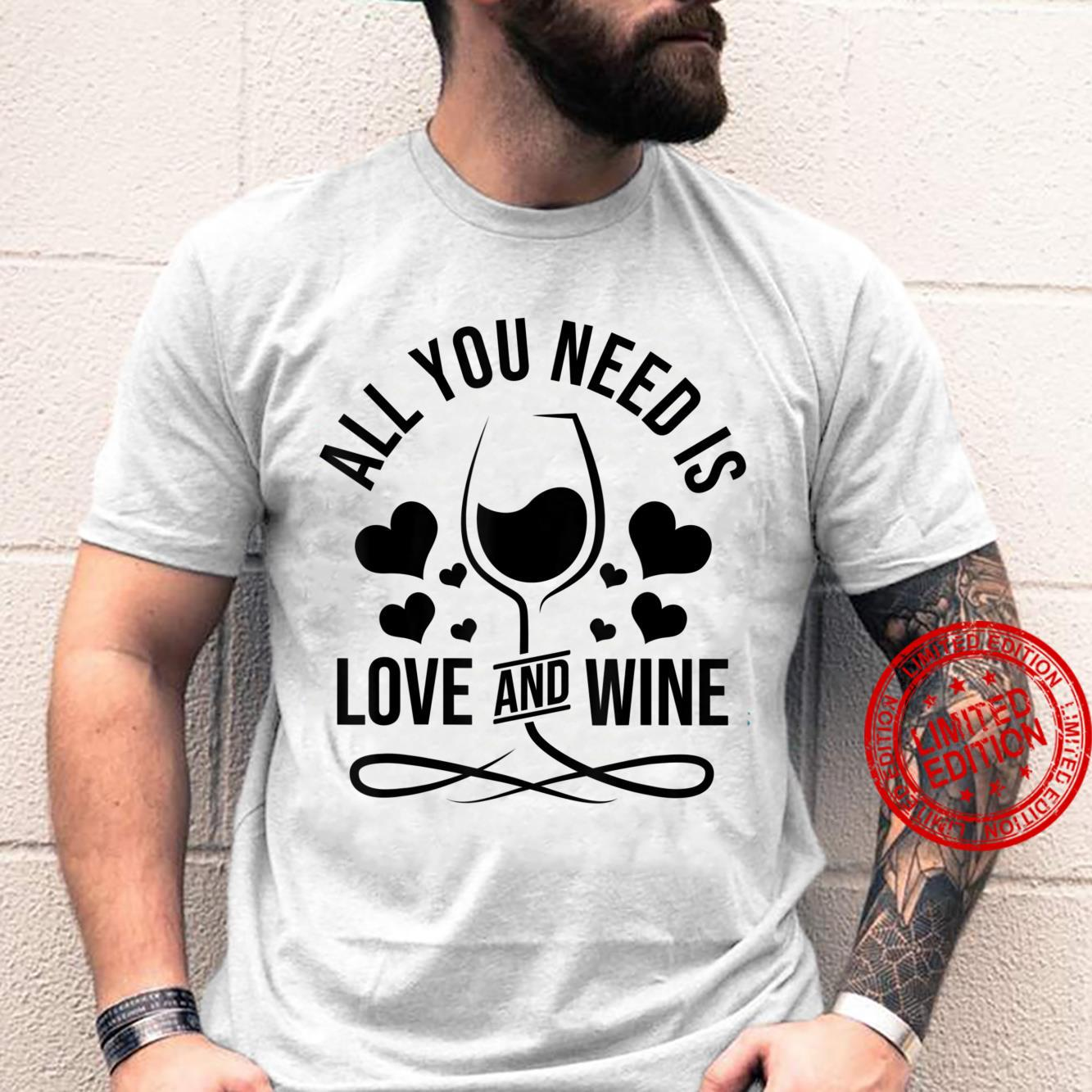 All You Need Is Love And Wine Shirt