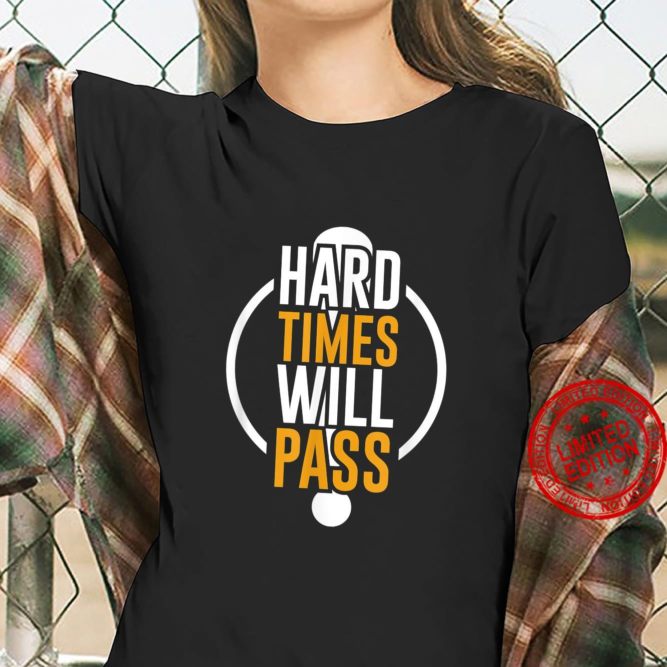 Hard Times Will Pass Motivation Shirt ladies tee