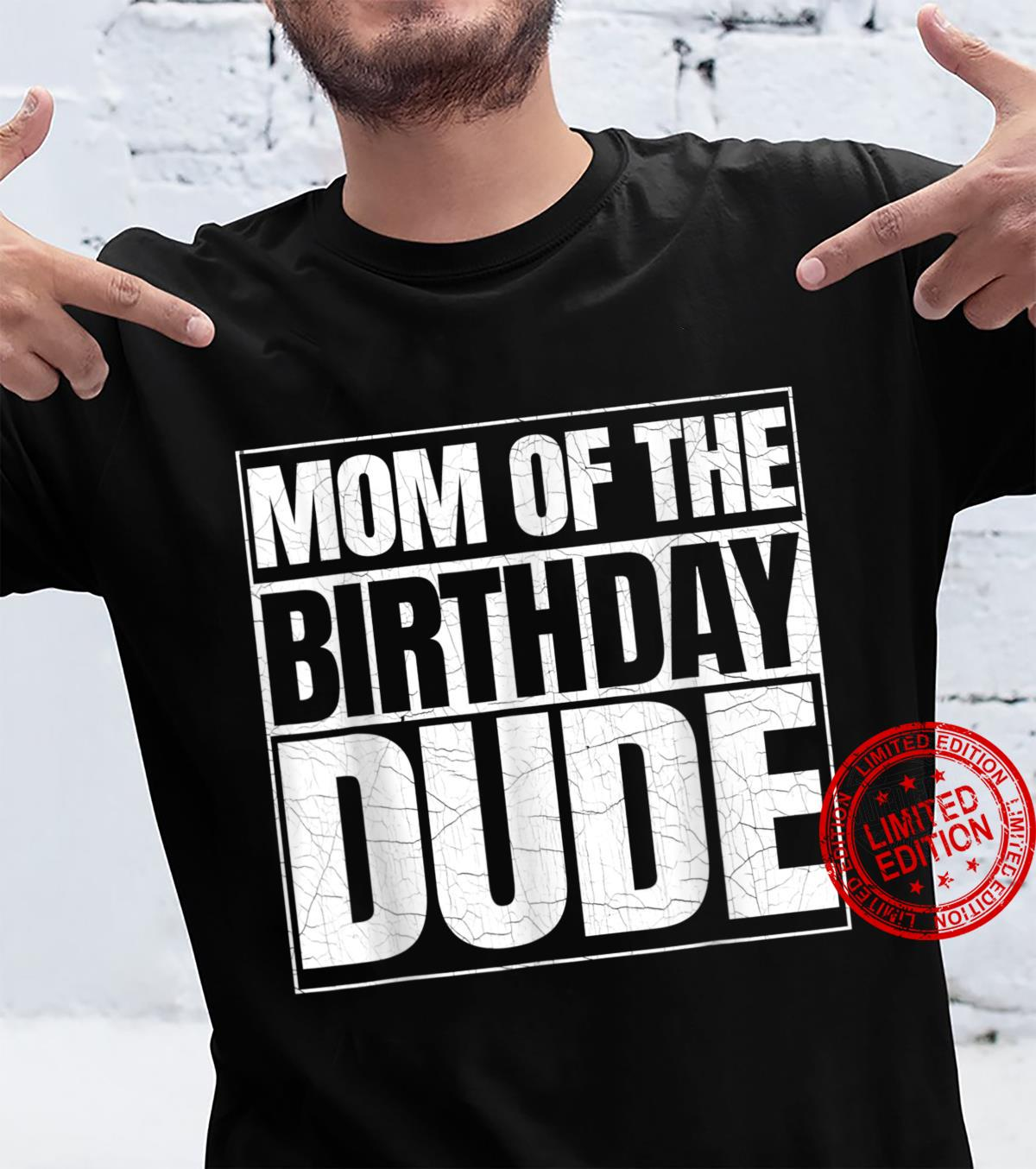 Mom of the Birthday Dude Mother's Day Proud Mom of Boys Shirt