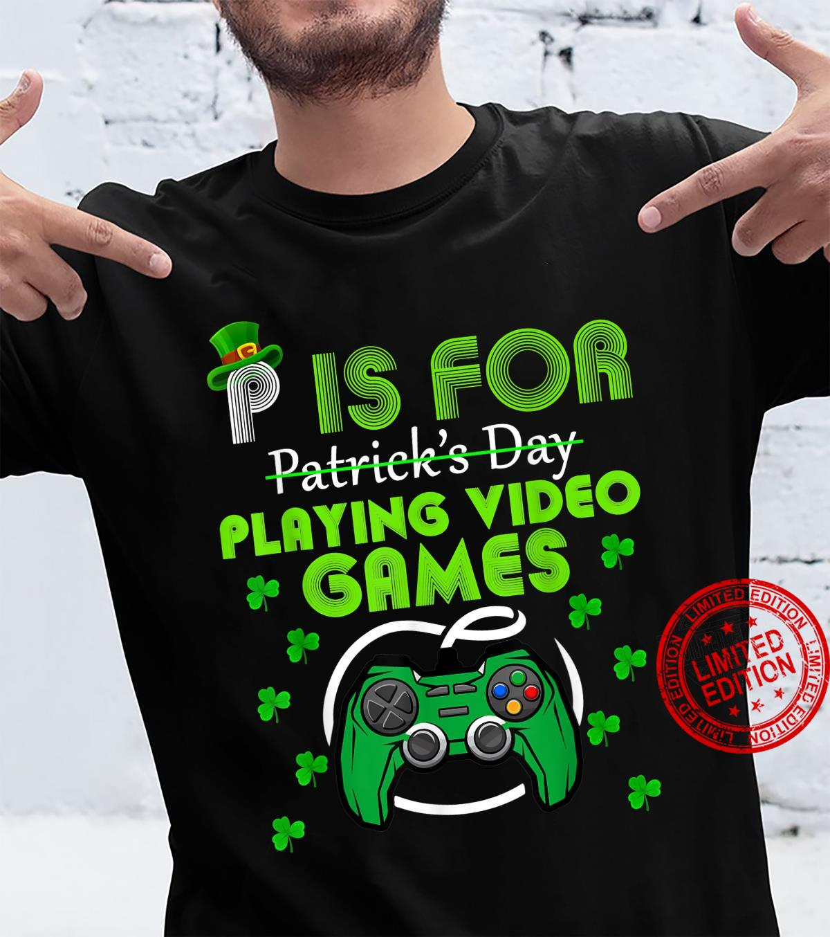 P Is For Playing Video Games Gamer Boys St Patricks Day 2021 Shirt