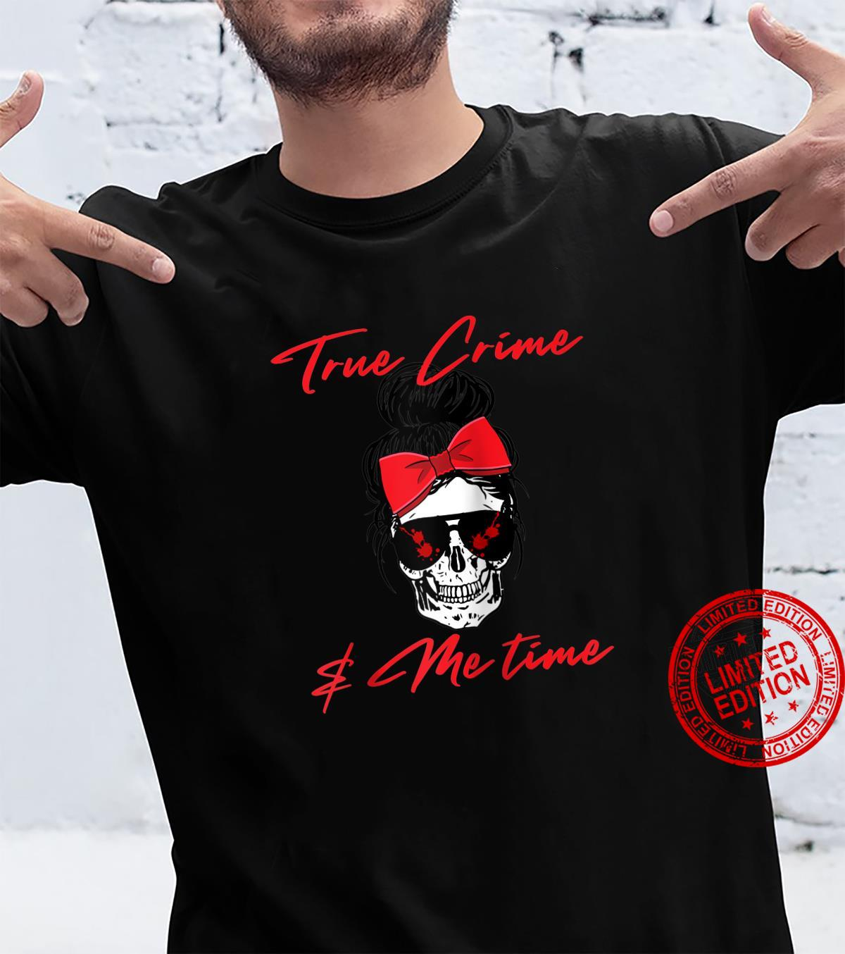 True Crime Merchandise Chill Time Wine Time Me Time Shirt