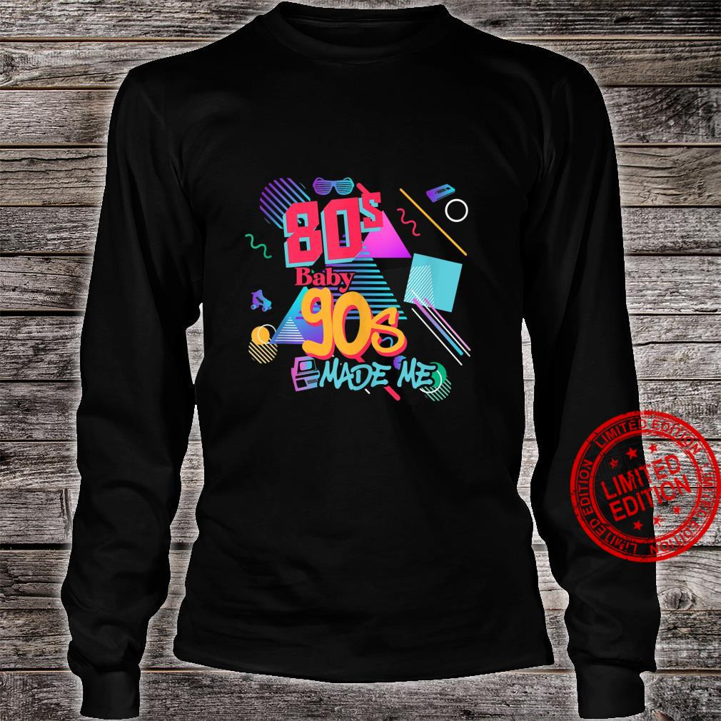 Vintage 80s Baby 90s Made Me Retro Memphis Throwback Shirt long sleeved