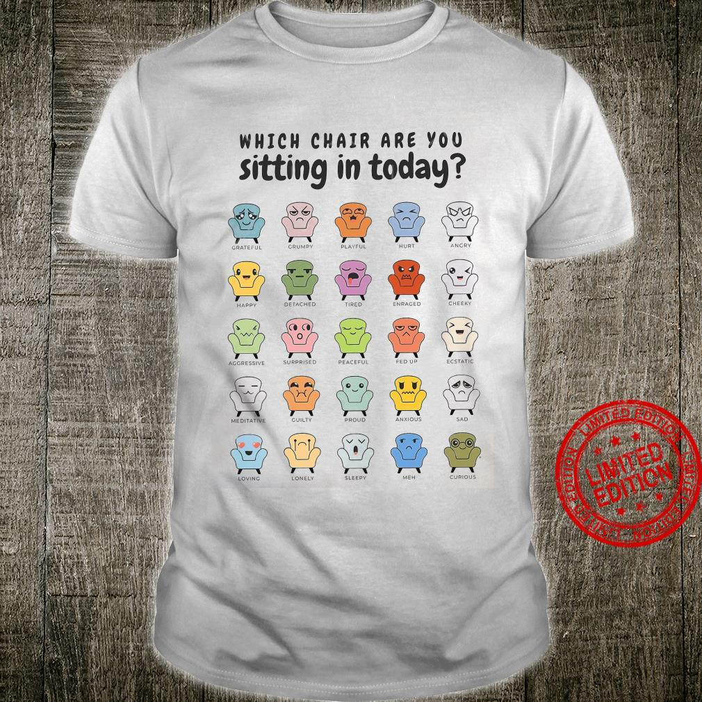 Which Chair Are You Sitting In Today Shirt