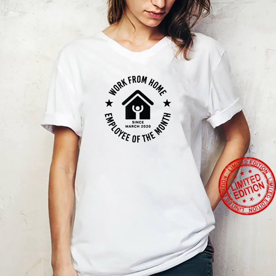 Work From Home Employee Of The Month Since March 2020 Shirt ladies tee