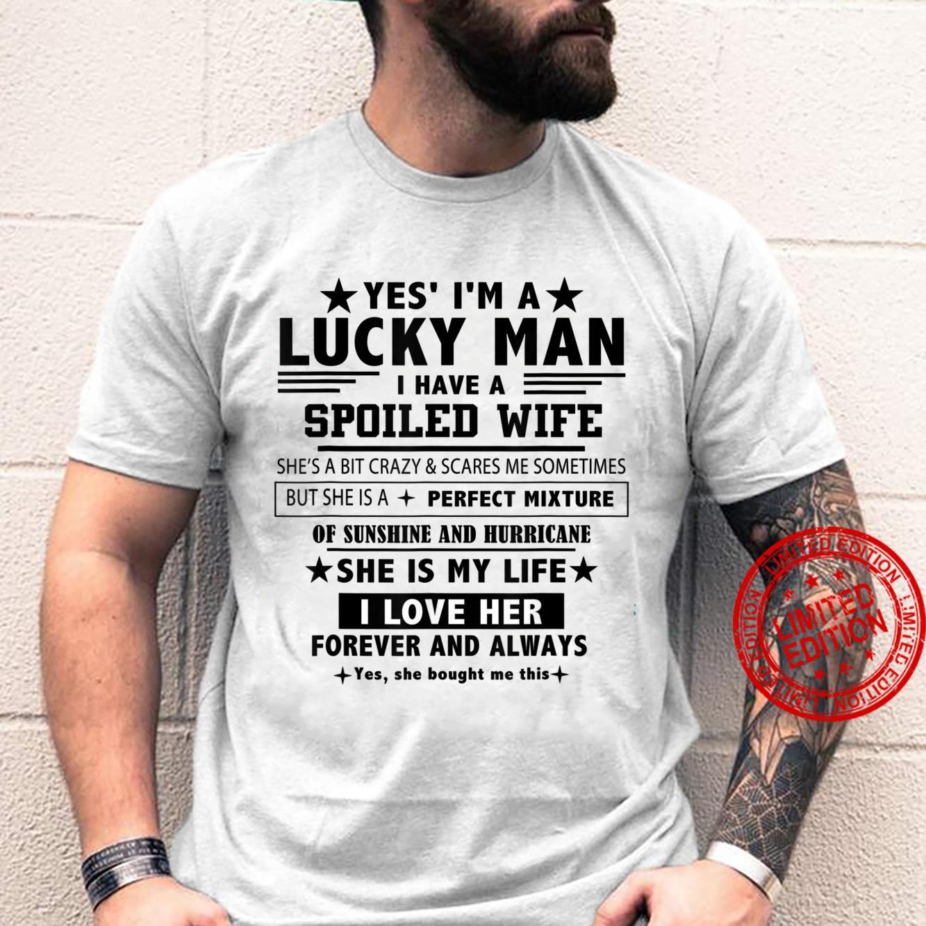 Yes I'm A Lucky Man I Have A Spoiled Wife I Love Her Forever Shirt
