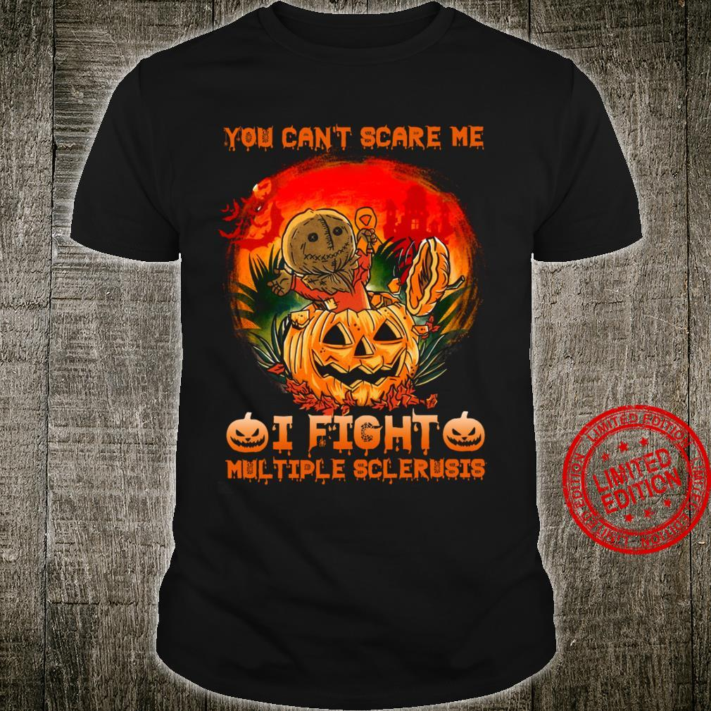 You Can't Scare Me I Fight Multiple Sclerusis Shirt
