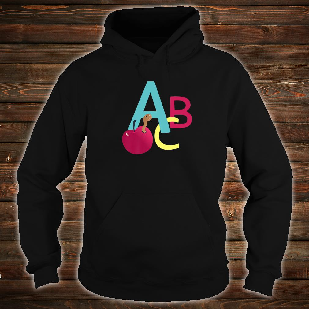 A is for Apple ABC letters school start learning Shirt hoodie