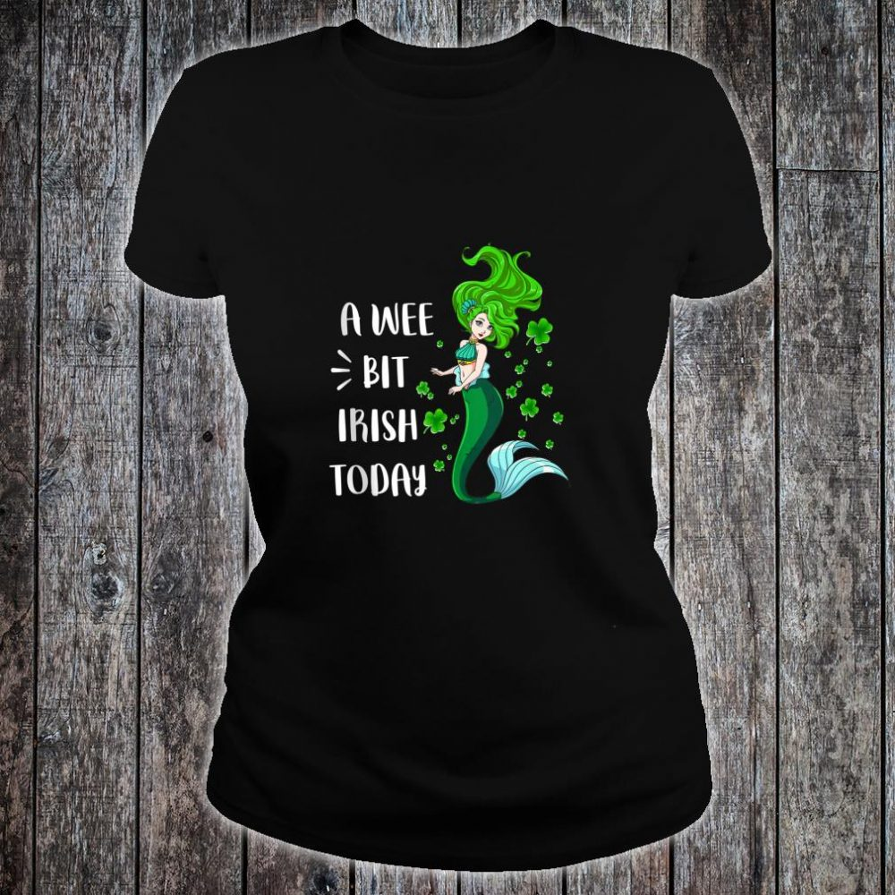 A wee bit Irish today Green Mermaid Irish St Patty's Day Shirt ladies tee