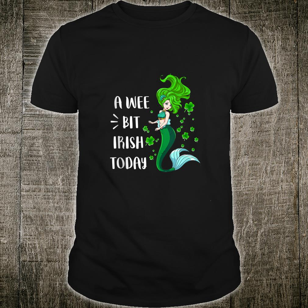 A wee bit Irish today Green Mermaid Irish St Patty's Day Shirt