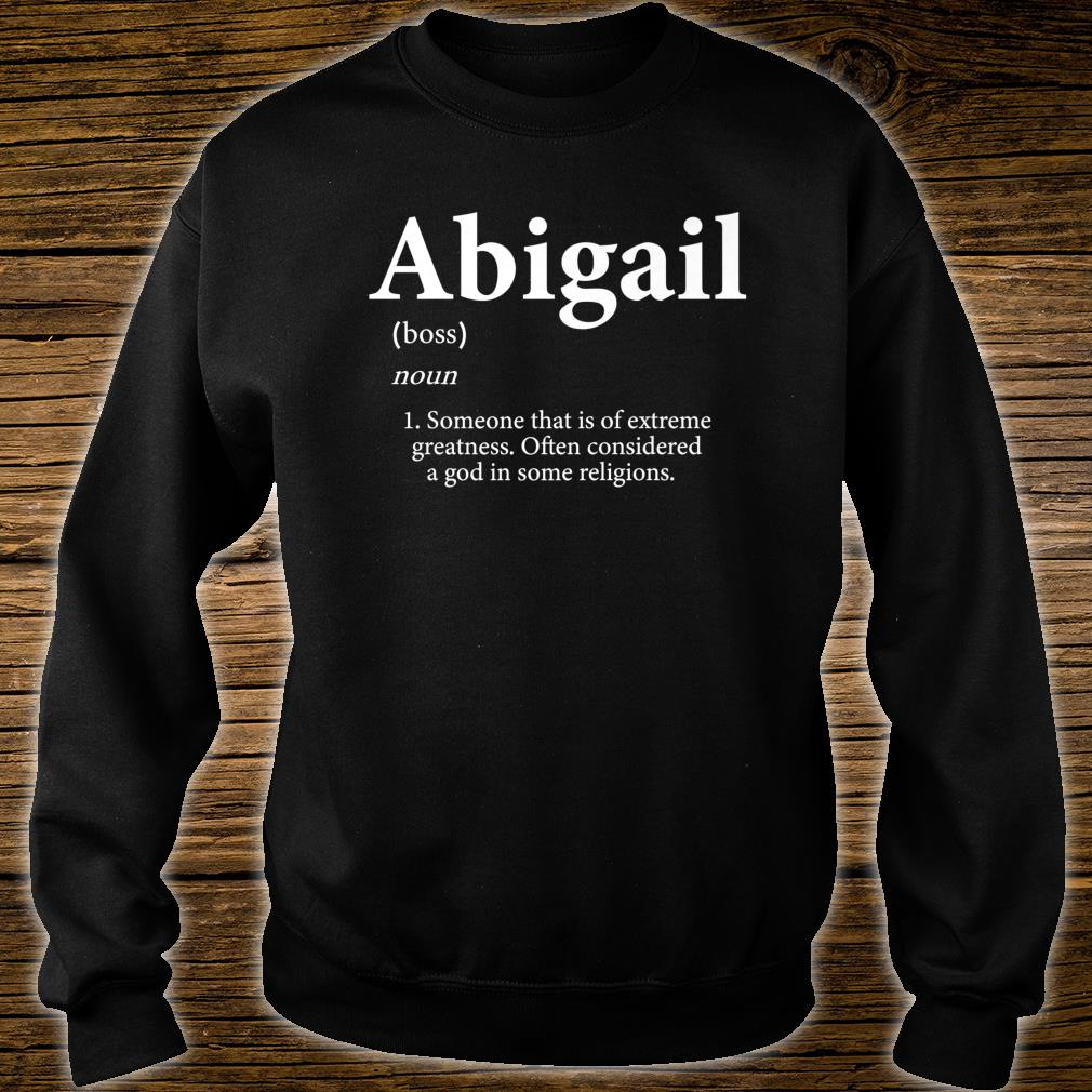 Abigail Definition Personalized Name For Abigail Shirt sweater
