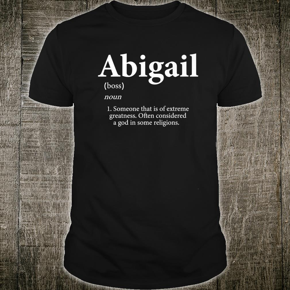 Abigail Definition Personalized Name For Abigail Shirt