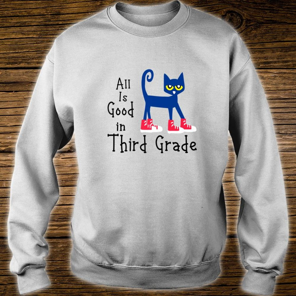 All Is Good In Thirth Grade pete cat Shirt sweater