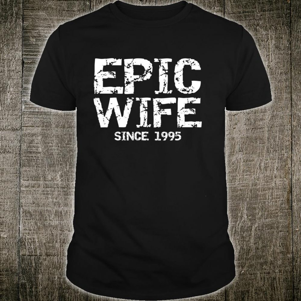 Awesome 25th Wedding Anniversary Epic Wife Since 1995 Shirt