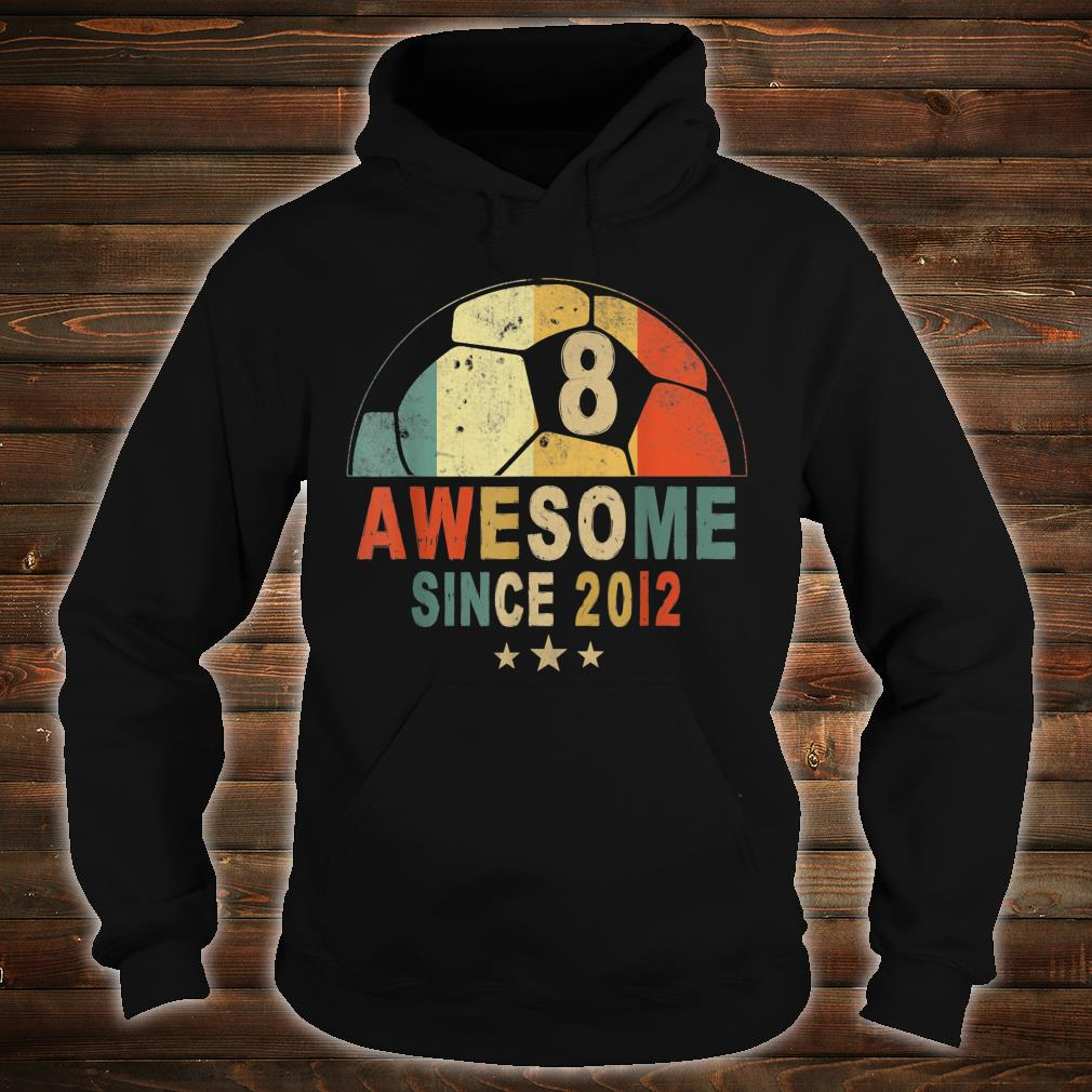 Awesome Since 2012 8th Birthday 8 Year Old Soccer Player Shirt hoodie