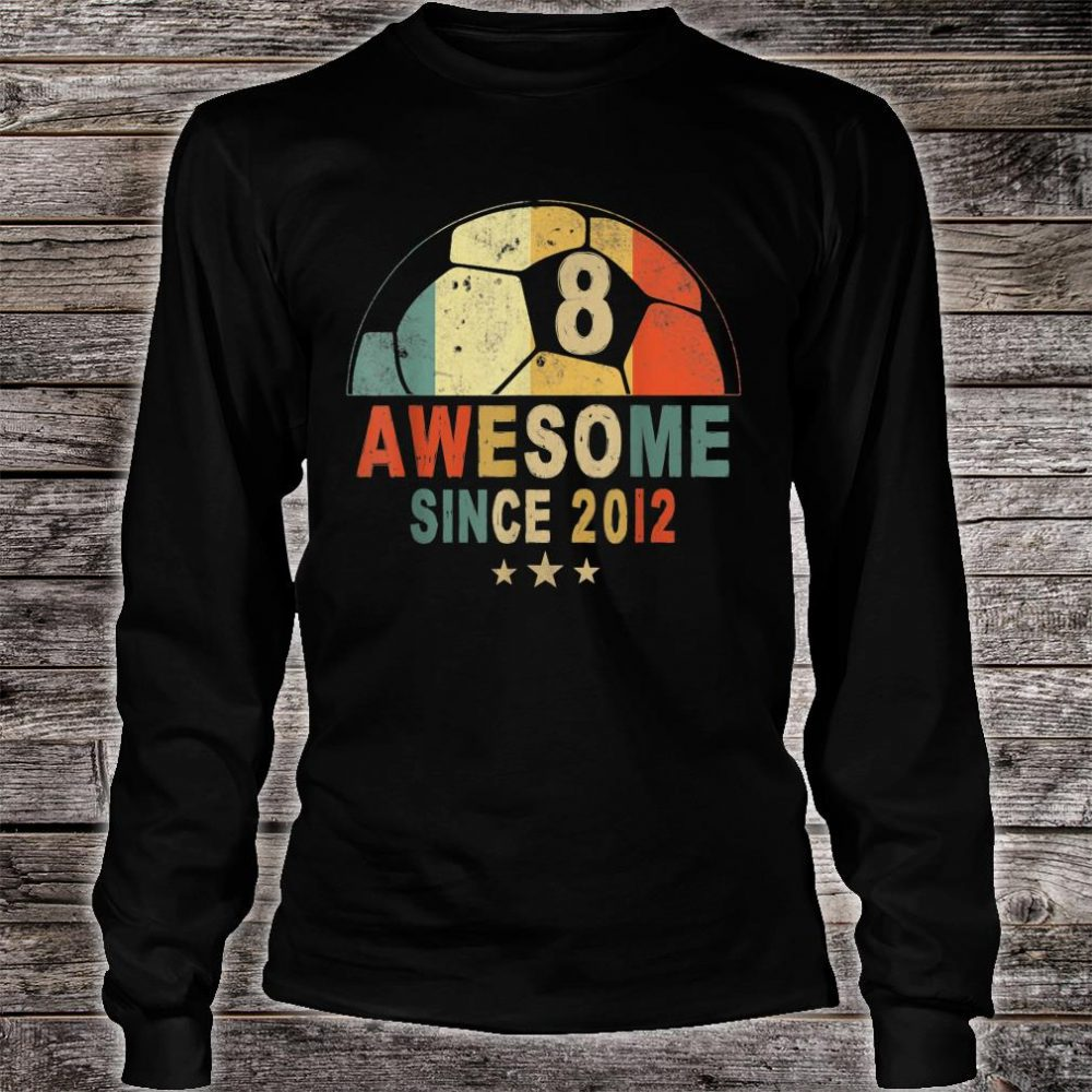 Awesome Since 2012 8th Birthday 8 Year Old Soccer Player Shirt long sleeved