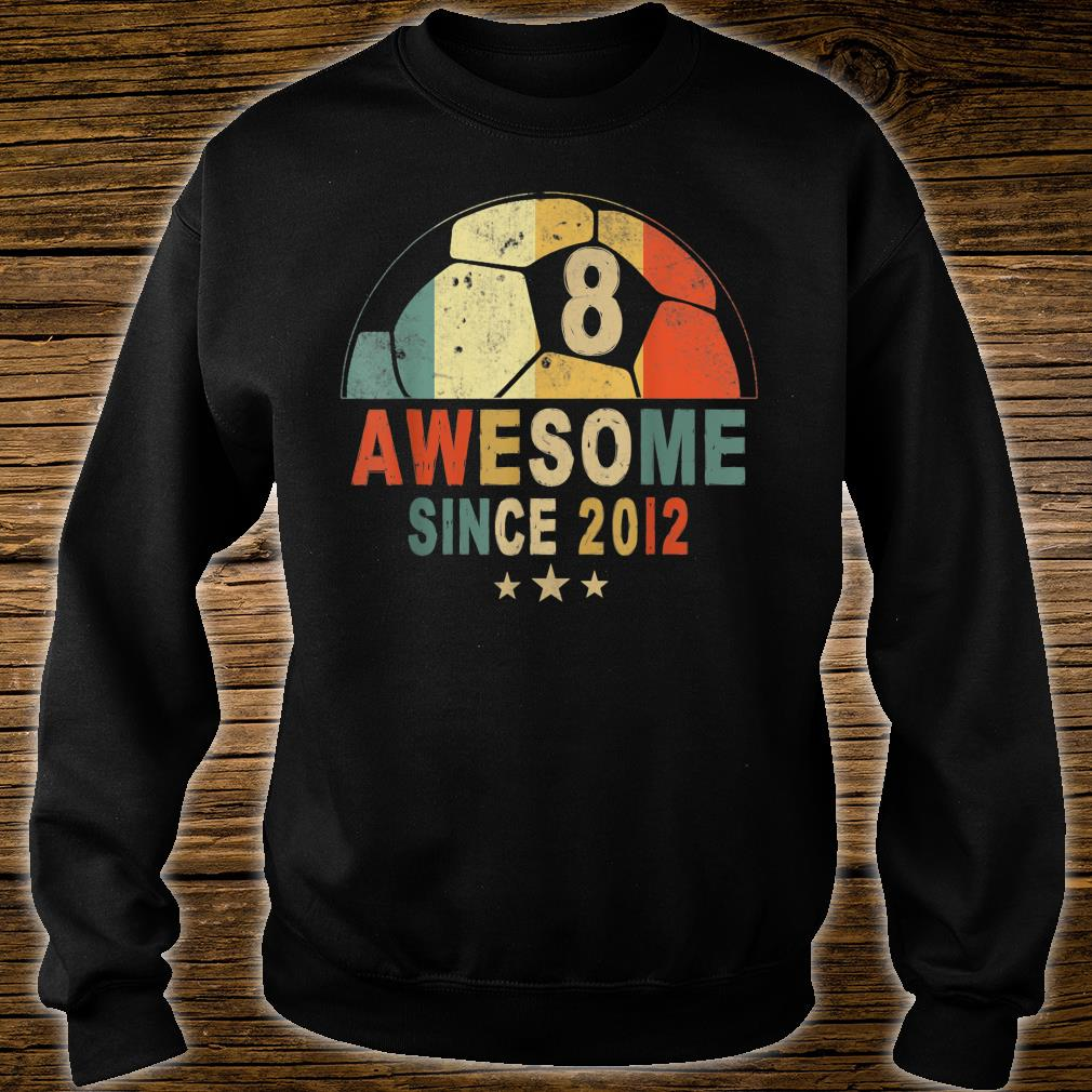 Awesome Since 2012 8th Birthday 8 Year Old Soccer Player Shirt sweater