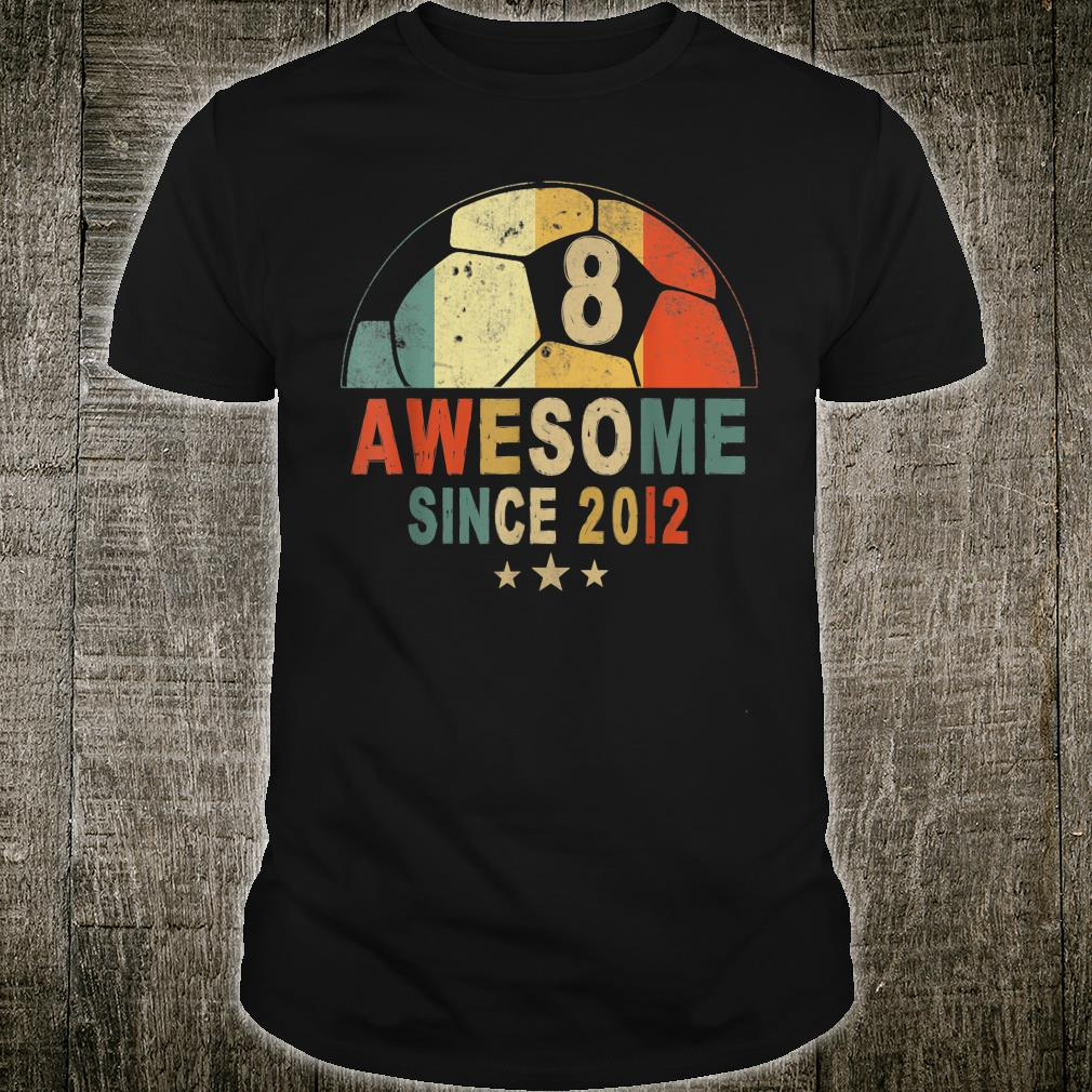 Awesome Since 2012 8th Birthday 8 Year Old Soccer Player Shirt