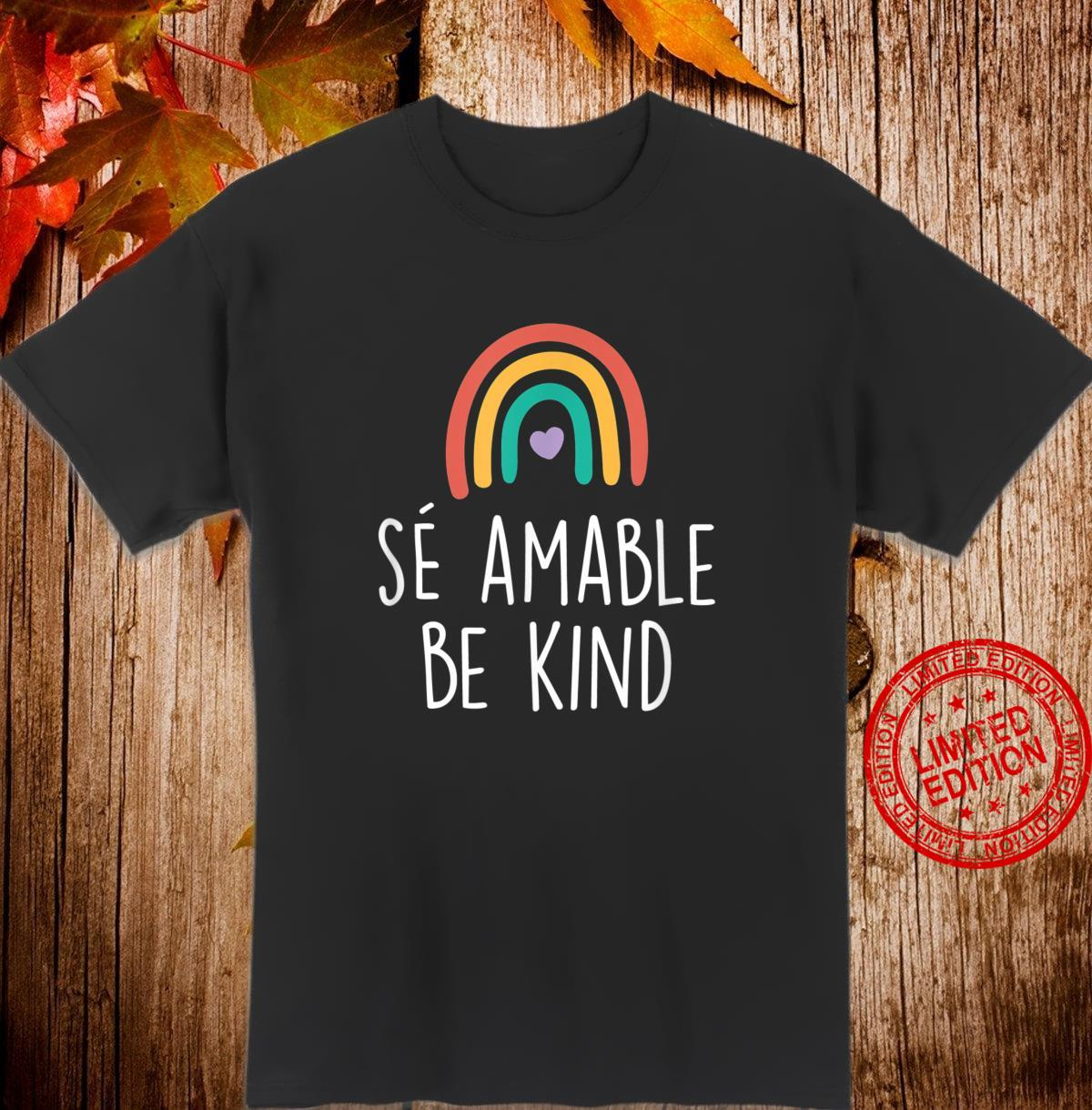 Be Kind In Spanish Se Amable Encouraging and Inspiring Shirt