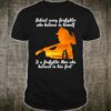 Behind Every Firefighter Player Who Believes In Himself Gift hirt