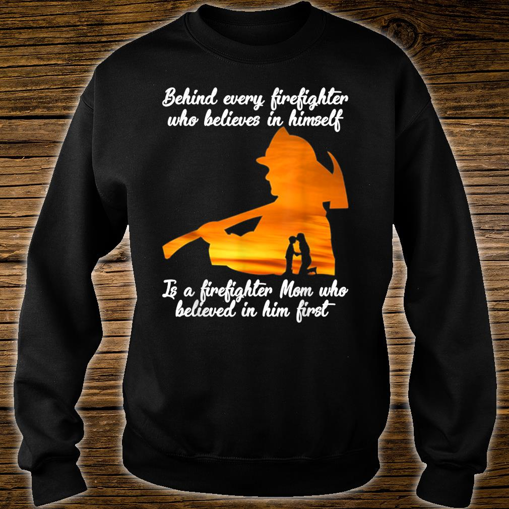 Behind Every Firefighter Player Who Believes In Himself Gift hirt sweater