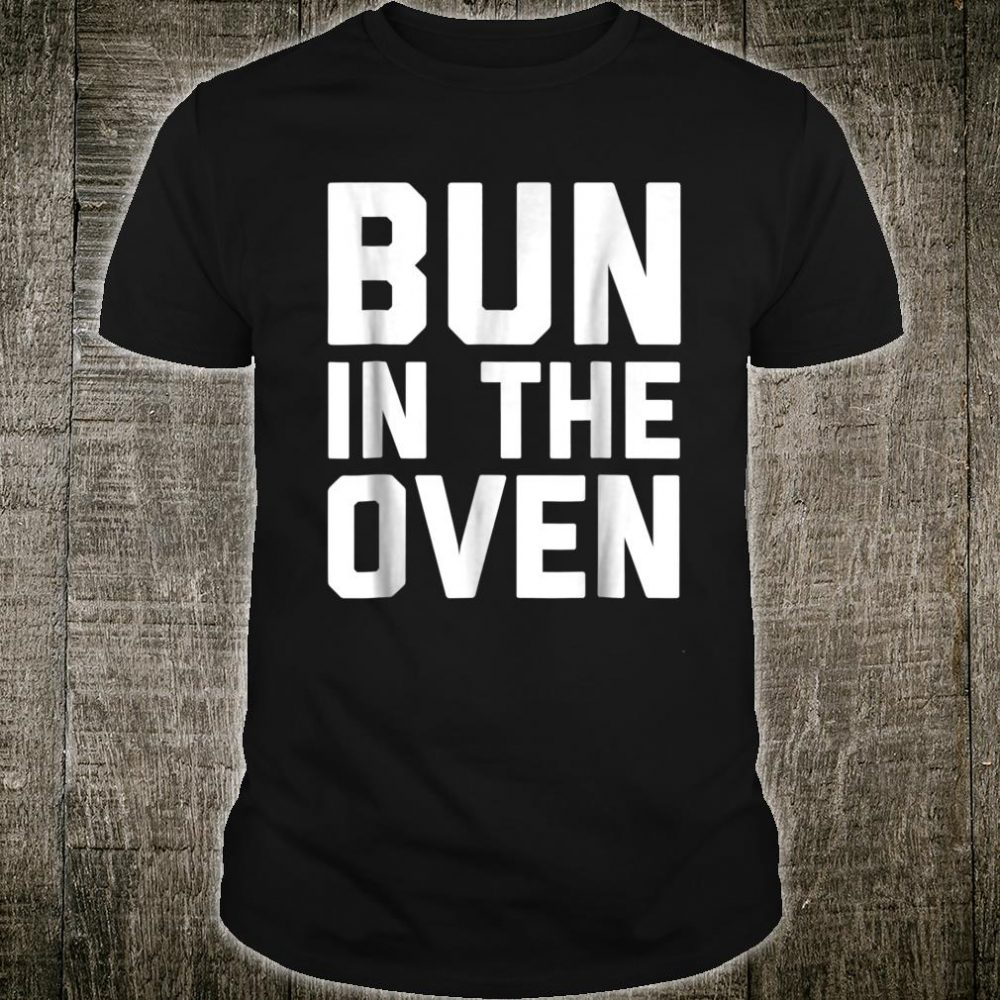 Bun In The Oven Mom Mother Parent Shirt