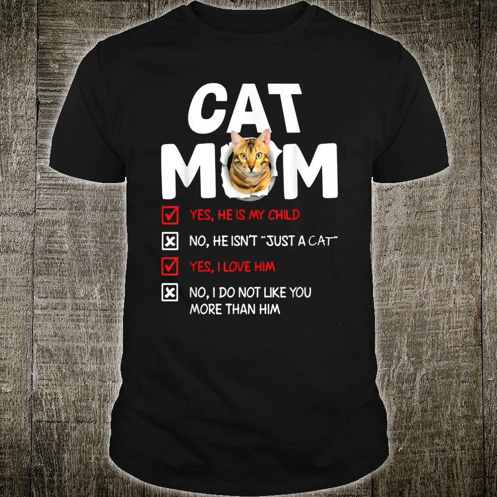 Cat mom male cat he is my child he isn't just a cat Shirt