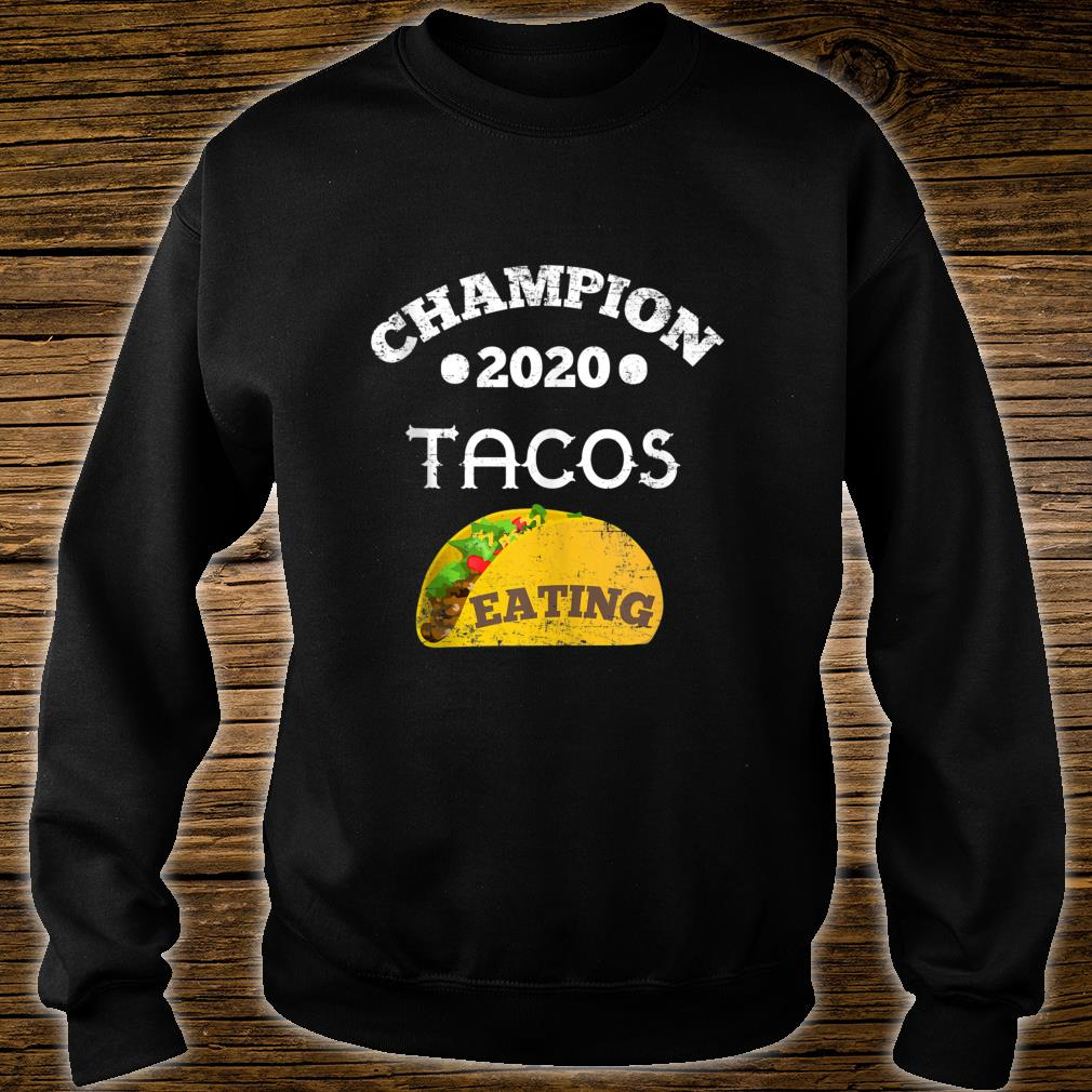 Champion 2020 tacos eating mexican taco christmas Shirt sweater