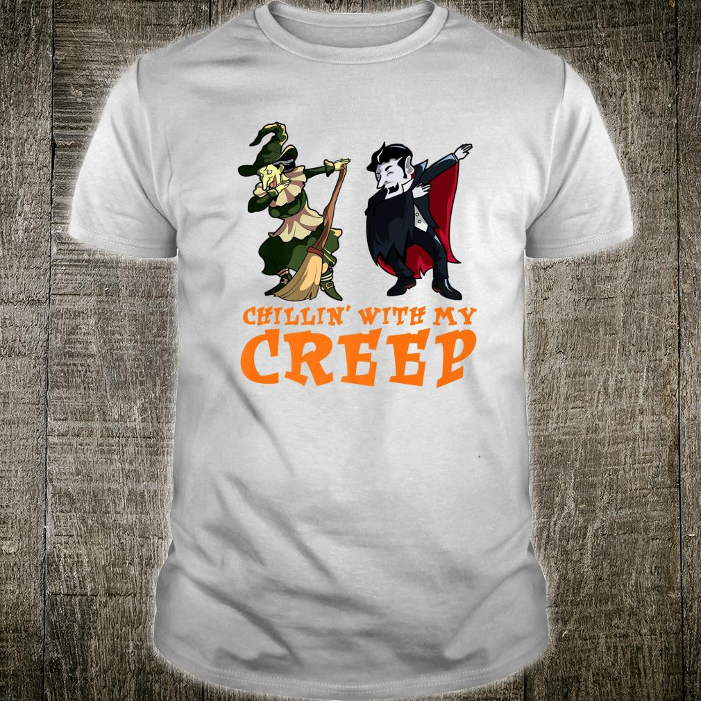 Chillin With My Creep Witch Vampire Halloween Shirt