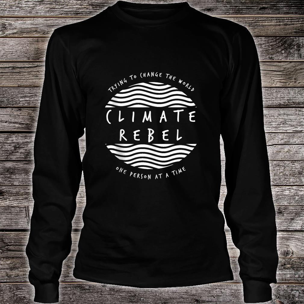 Climate Rebel Trying To Change The World Protest Logo Shirt long sleeved