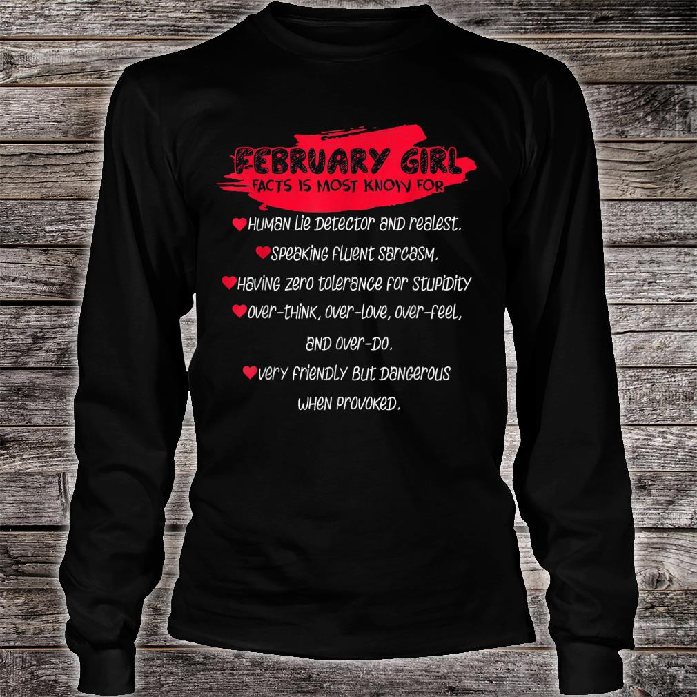 Cool February Girl Fact Is Most Known Human Lie Detector Shirt long sleeved