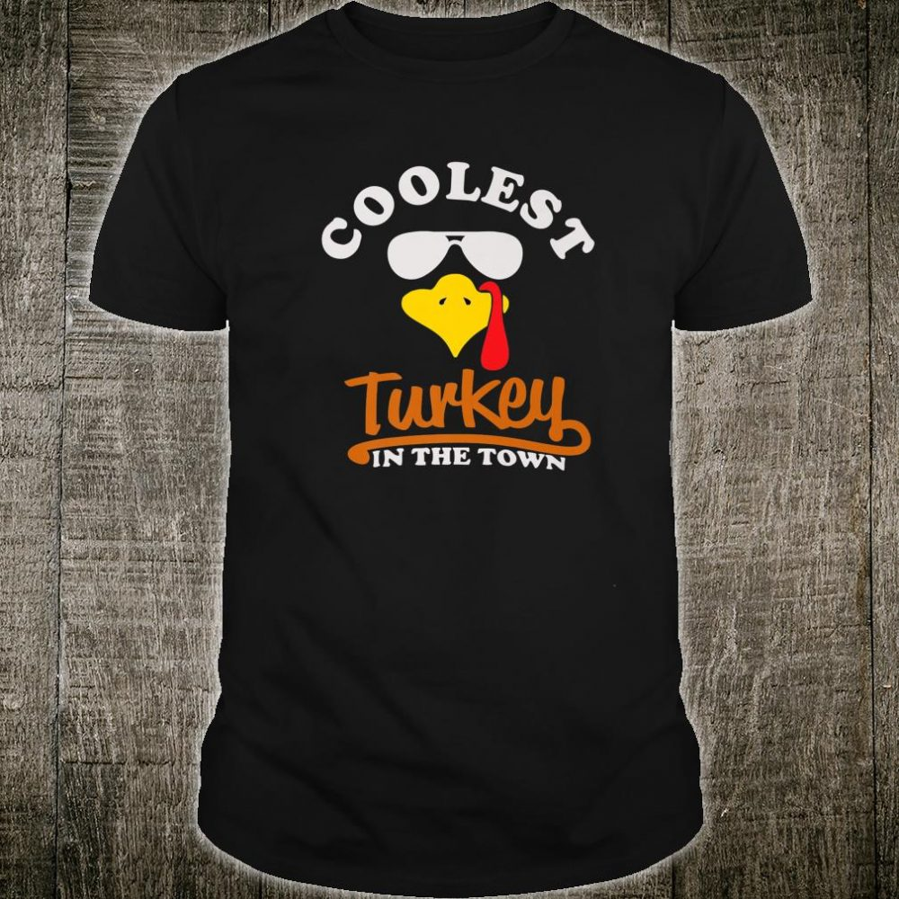 Coolest Turkey in Town Thanksgiving Outfits Shirt