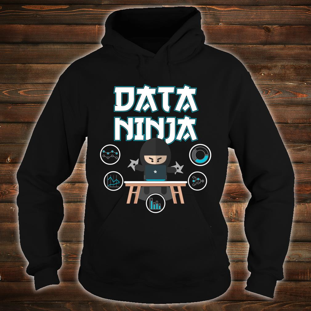 Data Ninja Data Geek Big Data Analysts Shirt hoodie