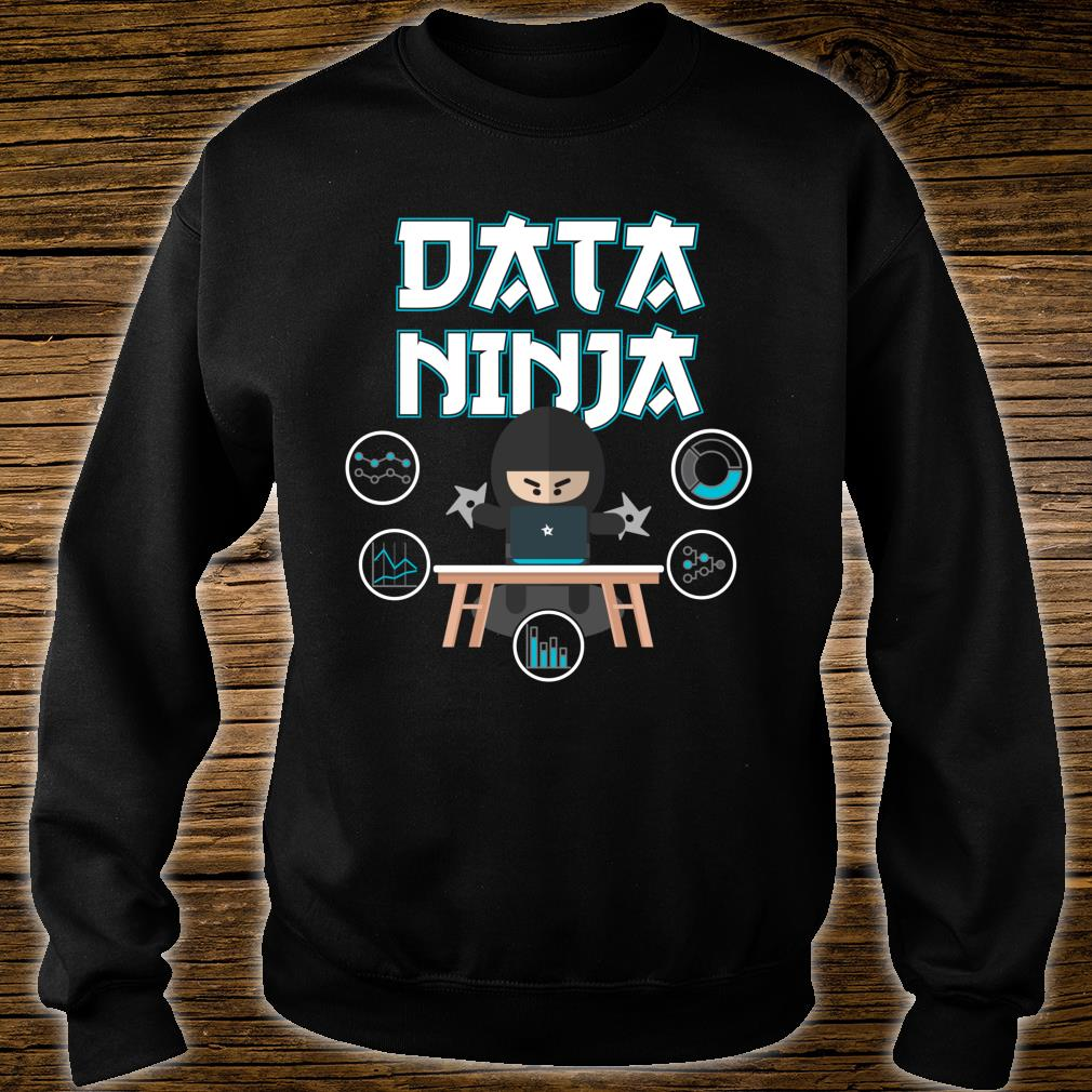 Data Ninja Data Geek Big Data Analysts Shirt sweater