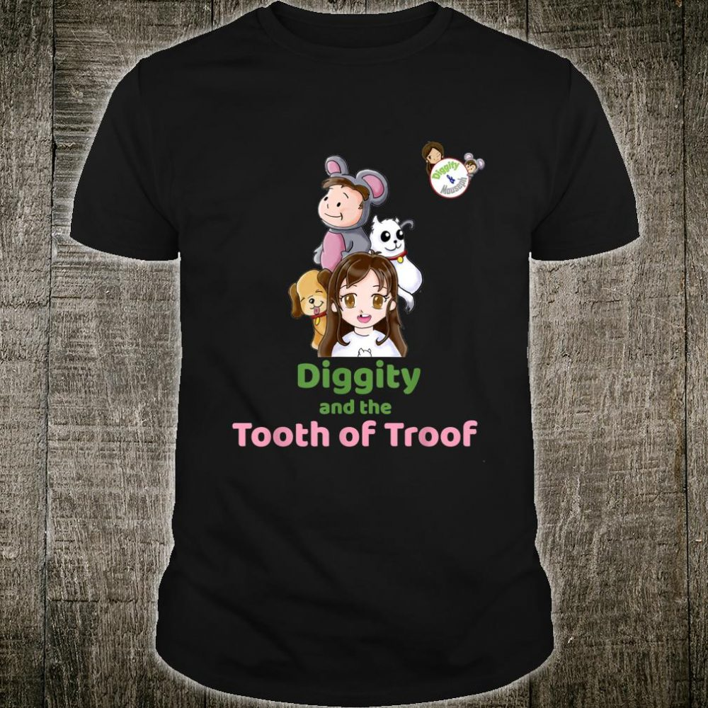 Diggity and the Tooth of Troof Shirt