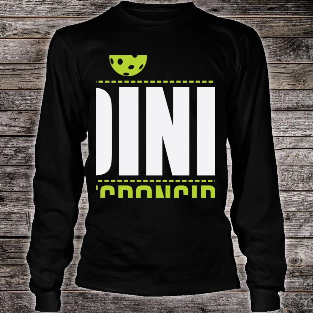 Dink Responsibly Pickleball Strategy Drill Shirt long sleeved