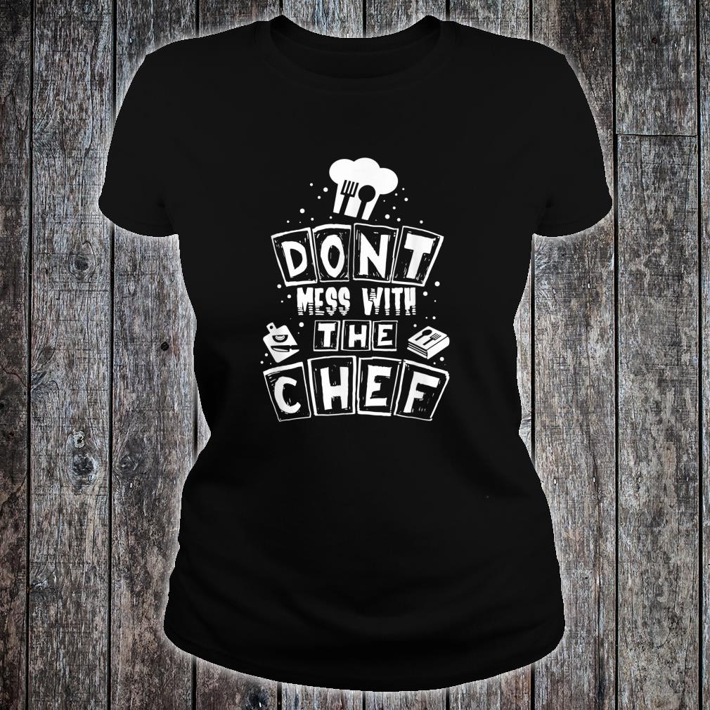 Don't Mess With The Chef Cooking Chef Shirt ladies tee