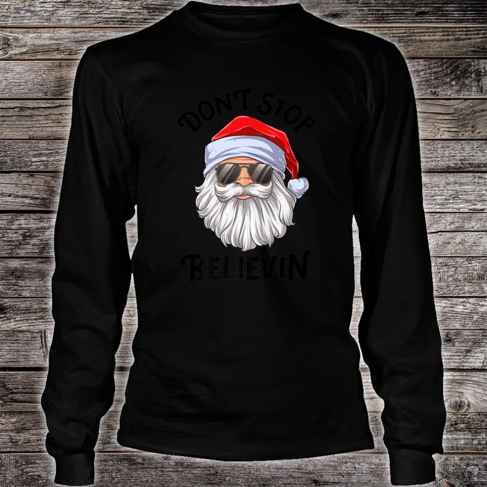 Don't Stop Believin Santa Christmas Boys Shirt long sleeved