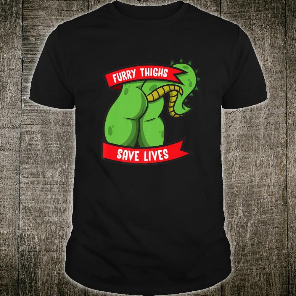 Dragon Furry Thighs Save Lives Proud Furry Pride Fandom Shirt