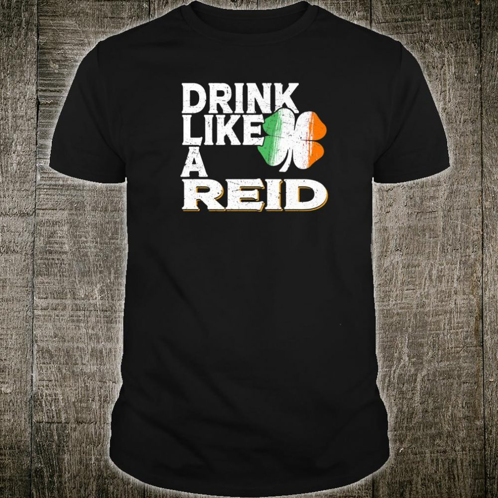 Drink Like a Reid St Patrick's Day Beer Shirt