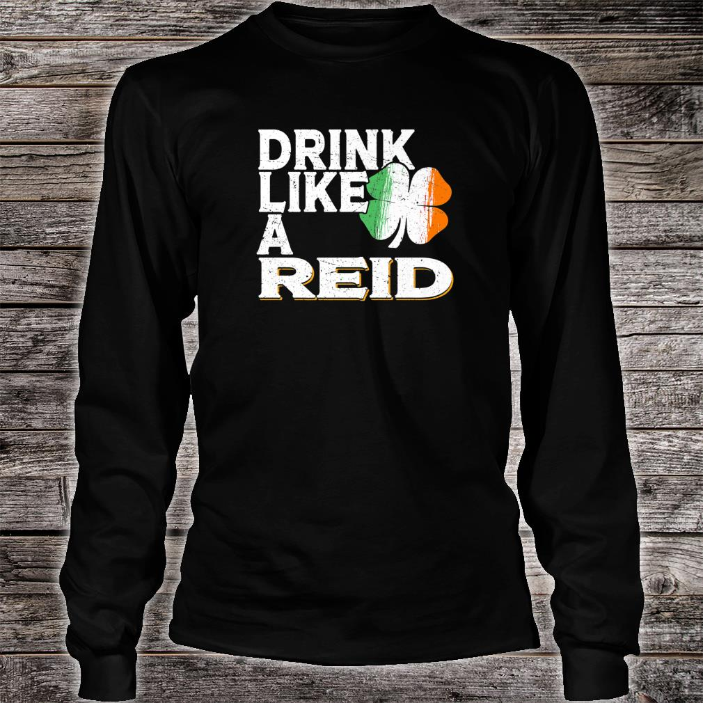 Drink Like a Reid St Patrick's Day Beer Shirt long sleeved