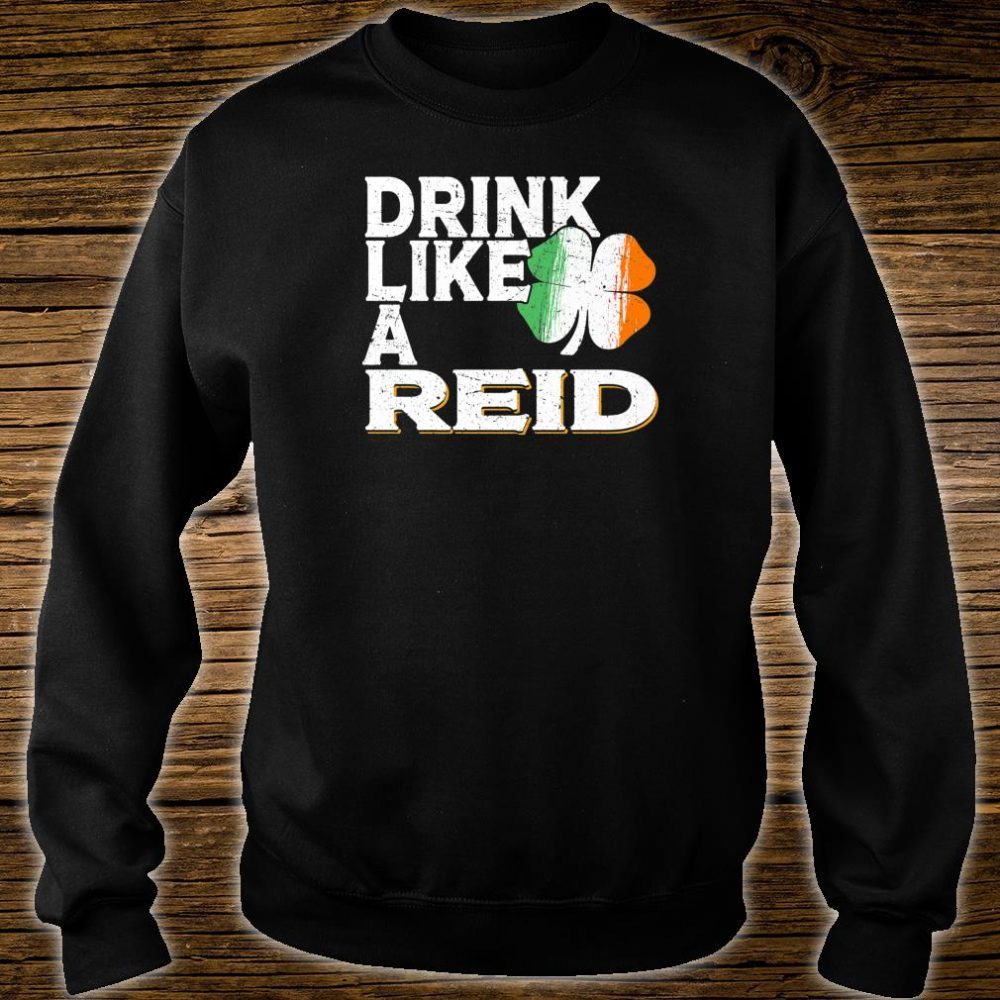 Drink Like a Reid St Patrick's Day Beer Shirt sweater