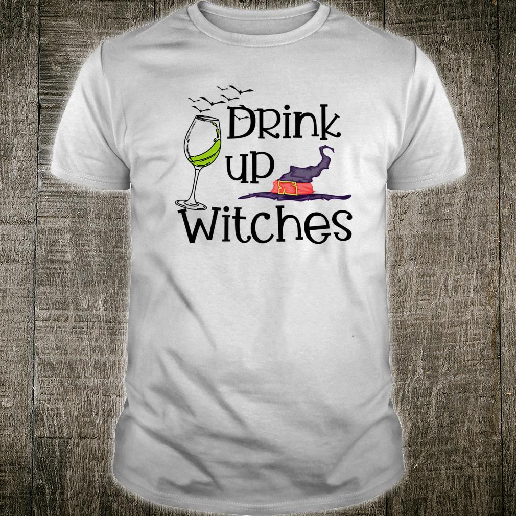 Drink Up Witches Wos Halloween Shirt