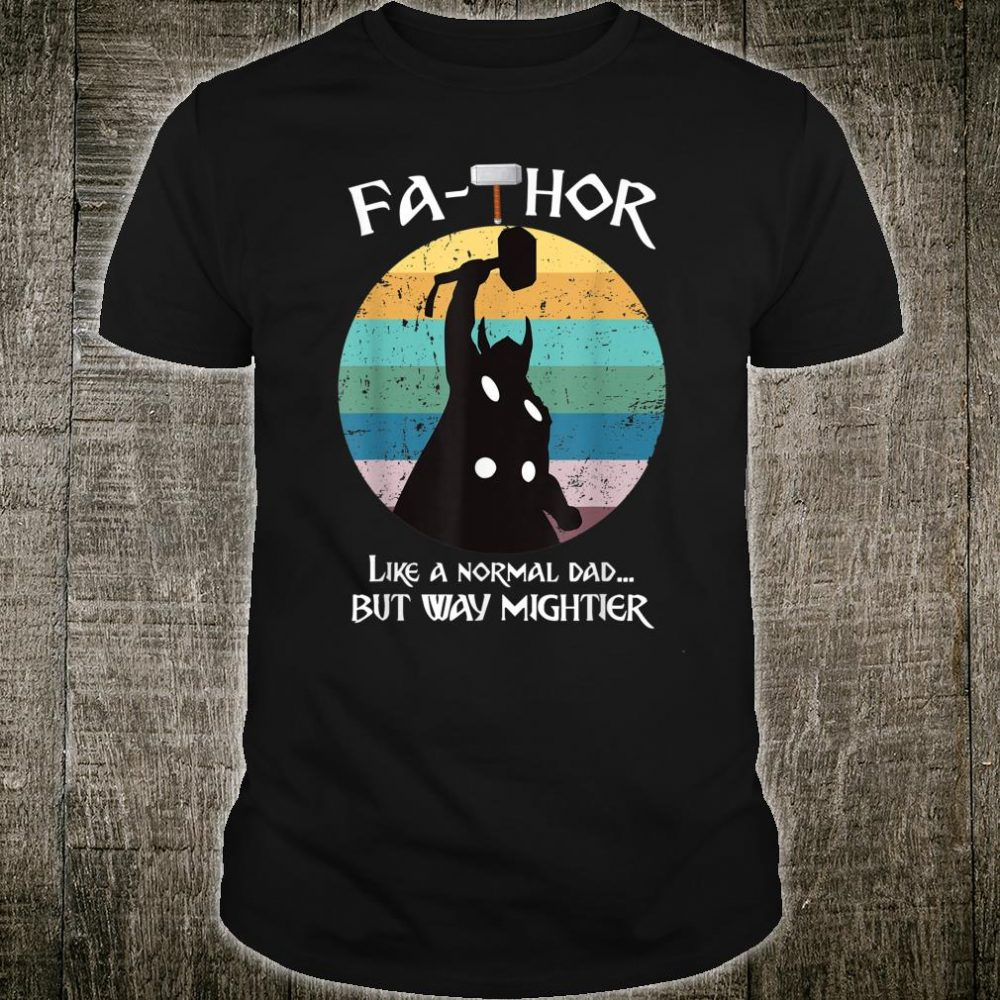 FaTHOR Like Dad Just Mightier Mjolnir Papa Father's Day Shirt