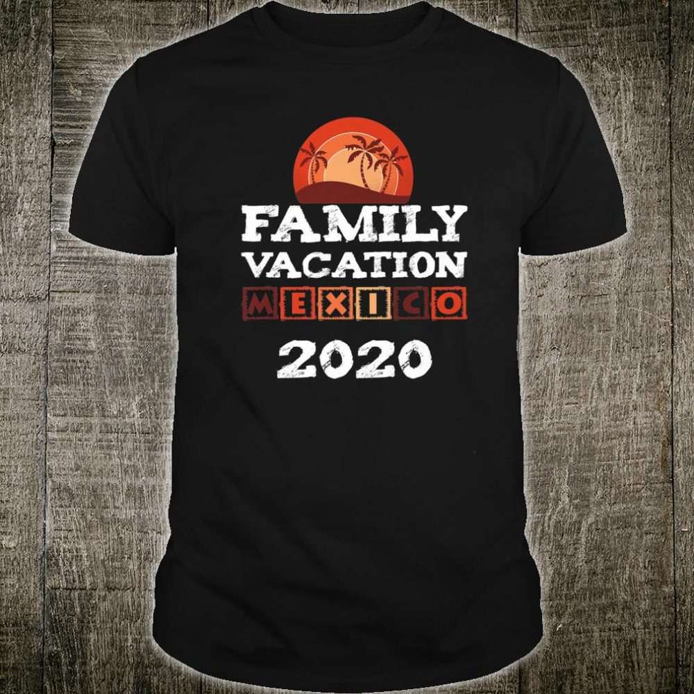 Family Vacation Mexico 2020 Group Shirt