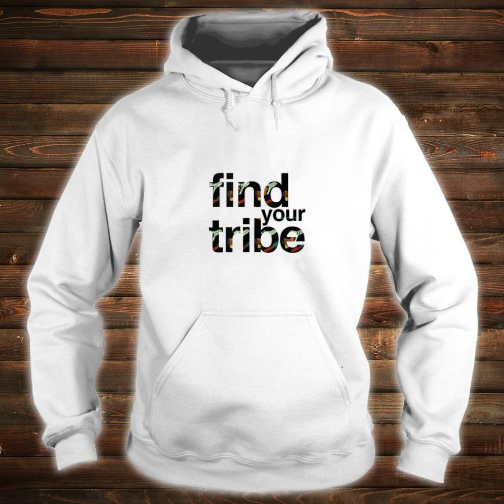 Find Your Tribe Tribal African Print Shirt hoodie