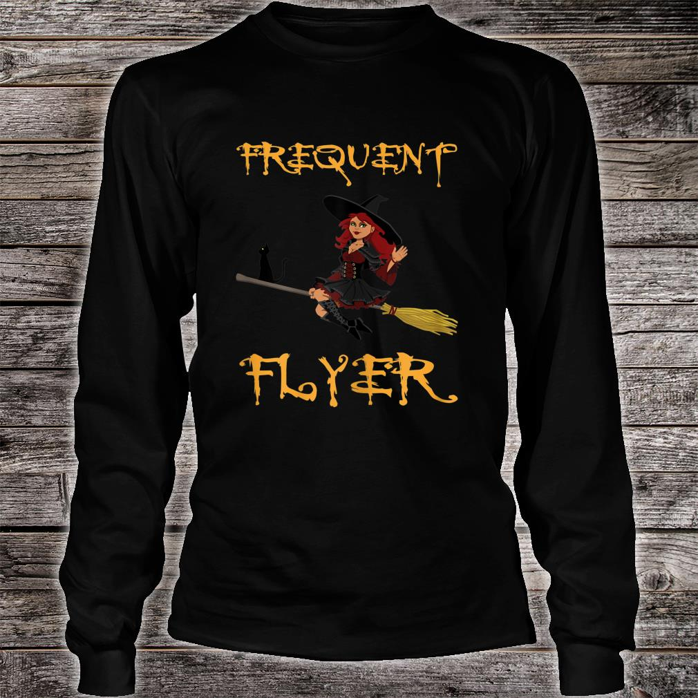 Frequent Flyer Witch Halloween Shirt long sleeved