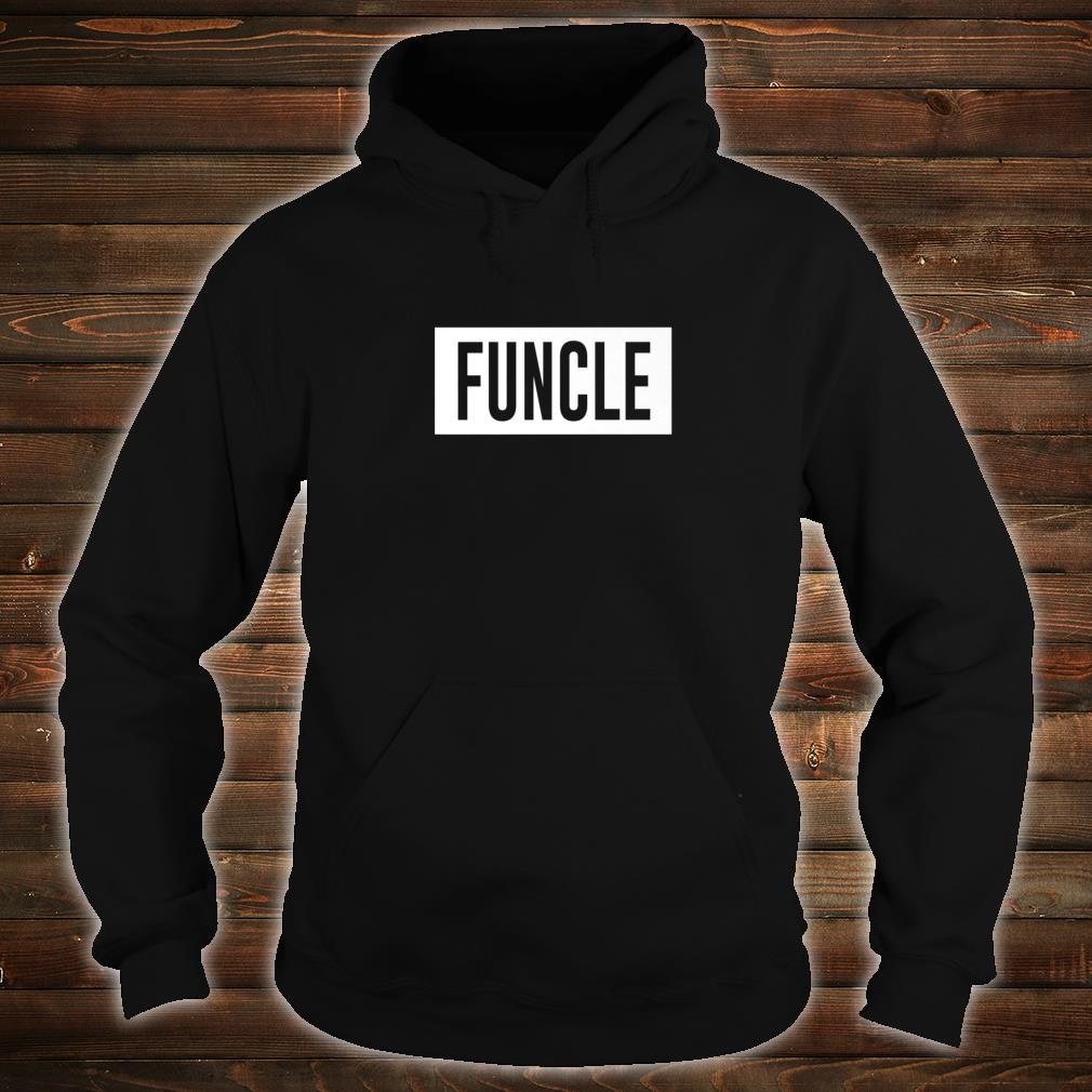 Funcle Fun Uncle sarcastic nephew joke Shirt hoodie